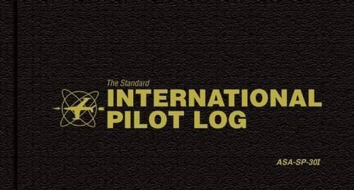 The Standard International Pilot Log: (International Pilot Log)