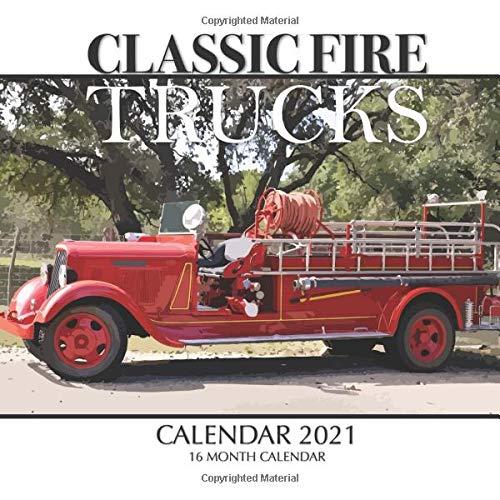 Image for Classic Fire Trucks Calendar 2021: 16 Month Calendar