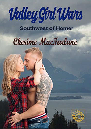 Valley Girl Wars (Southwest of Homer Book 2)