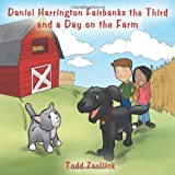Daniel Harrington Fairbanks the Third and a Day on the Farm, Todd Zoellick, 1477284087