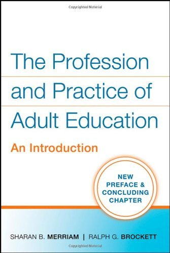The Profession and Practice of Adult Education: An Introduction by Merriam, Sharan B., Brockett, Ralph G. (July 27, 2007) Paperback