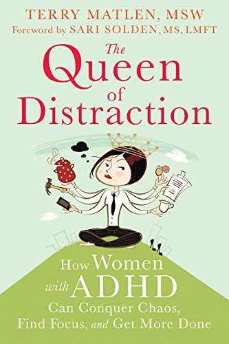 The Queen of Distraction: How Women with ADHD Can Conquer Chaos, Find Focus, and Get More Done (Best Medication For Brain Fog)