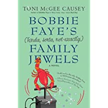 Bobbie Faye's (kinda, sorta, not exactly) Family Jewels: A Novel