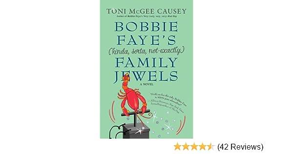 bobbie faye s kinda sorta not exactly family jewels causey toni mcgee