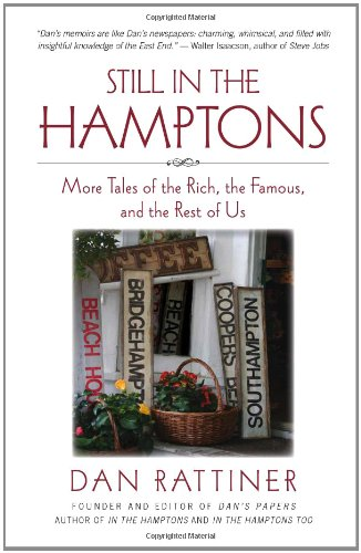 Still in the Hamptons: More Tales of the Rich, the Famous, and the Rest of Us (Excelsior Editions)