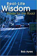 Real-Life Wisdom: Stories for the Road Paperback