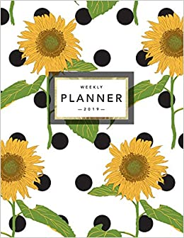 weekly planner 2019 floral planner 2019 organizer with bonus dotted grid pages inspirational quotes to do lists sunflowers and polka dots 2019 planner volume 16
