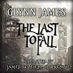The Last to Fall | Glynn James