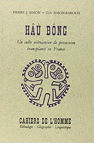 Read Online Hâù Bong : un culte vietnamien de possession transplanté en France pdf