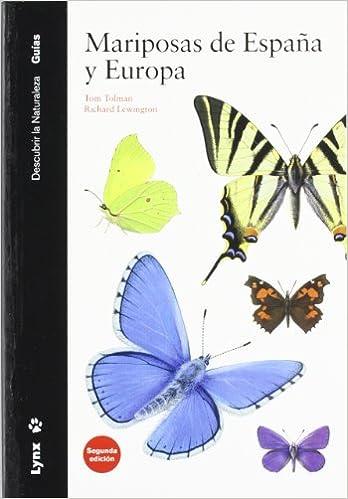 Mariposas de España y Europa Descubrir la Naturaleza: Amazon.es: Tolman, Tom, Lewington, Richard, Stefanescu, Constantí, Jubany Fontanillas, Jordi: Libros