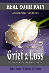 HEAL YOUR PAIN: Releasing the Emotions of Grief & Loss