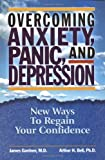 Overcoming Anxiety, Panic, and Depression: New Ways to Regain your Confidence