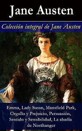 Colección integral de Jane Austen: Emma, Lady Susan, Mansfield ...