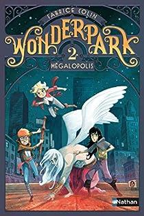 WonderPark, tome 2 : Mégalopolis par Colin