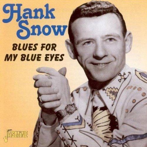 CD : Hank Snow - Blues For My Blue Eyes (CD)