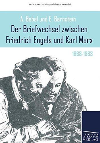 Der Briefwechsel zwischen Friedrich Engels und Karl Marx: 1868-1883