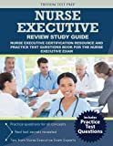 Nurse Executive Review Study Guide: Nurse Executive Certification Resource and Practice Test Questions Book for the Nurse Executive Exam