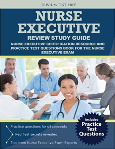 nurse executive review study guide: nurse executive certification ...