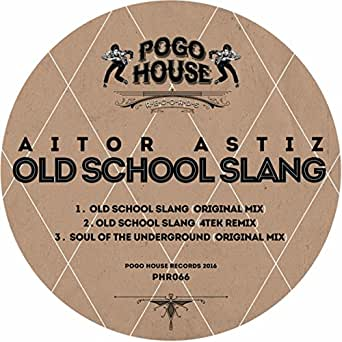 Old School Slang 4tek Remix By Aitor Astiz On Amazon Music
