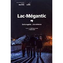 Lac-Mégantic  De la tragédie... à la résilience