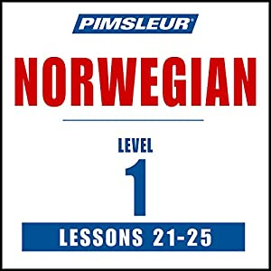 Pimsleur Norwegian Level 1 Lessons 21-25 Audiobook