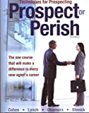 Techniques for Prospecting : Prospect or Perish, Okumura, Kirk S. and Stevick, Glenn E., 1932819819