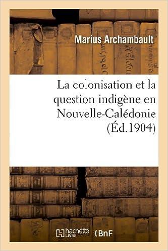 Book La Colonisation Et La Question Indigene En Nouvelle-Caledonie (Histoire)