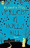 Verliebt in Hollyhill: Roman