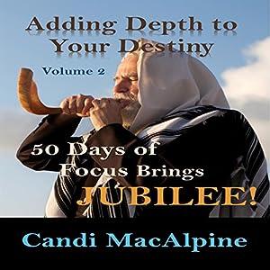 Adding Depth to Your Destiny, Book 2 Audiobook