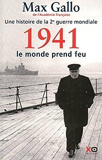 Une histoire de la Deuxième Guerre mondiale : [2] : 1941, le monde prend feu : récit, Gallo, Max