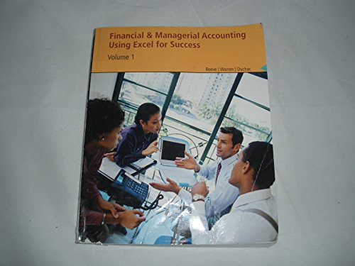Financial & Managerial Accounting Using Excel for Success Volume 1