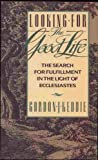 Looking for the Good Life, Gordon J. Keddie, 0875522955