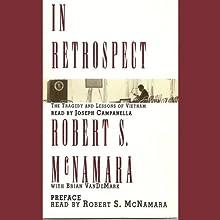 In Retrospect: The Tragedy and Lessons of Vietnam   Livre audio Auteur(s) : Robert S. McNamara Narrateur(s) : Robert S. McNamara, Joseph Campanella
