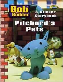 """Pilchards Pets: Pilchard's Pets (""""Bob the Builder""""): BBC ..."""