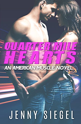 Quarter Mile Hearts (An American Muscle Novel Book 1)