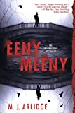 """Eeny Meeny (A DI Helen Grace Thriller Book 1)"" av M. J. Arlidge"