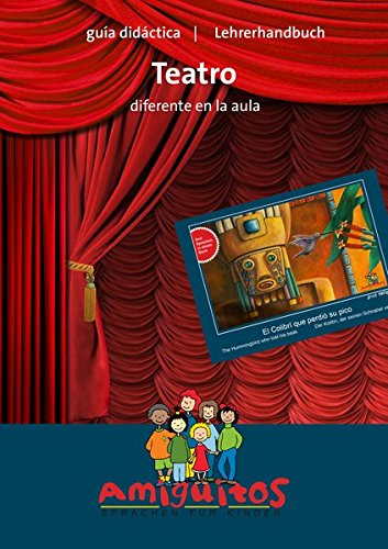 guía didáctica teatro diferente en la aula: Lehrerhandbuch Theater in der Schule