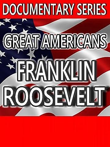 Great Americans: Franklin Roosevelt (Documentary Series) (Presidential Documentaries)