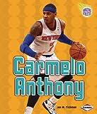 Carmelo Anthony (Amazing Athletes) (Amazing Athletes (Paperback))