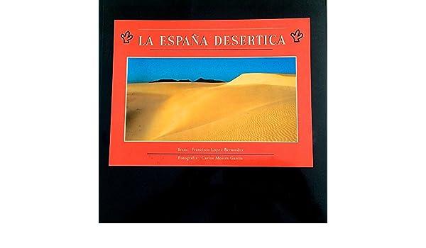 ESPAÑA DESERTICA: Amazon.es: Lopez, Moises: Libros