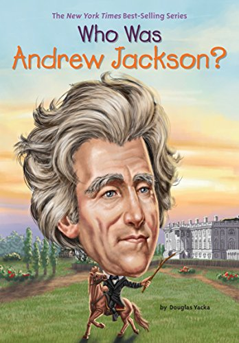 Book cover from Who Was Andrew Jackson? by Douglas Yacka
