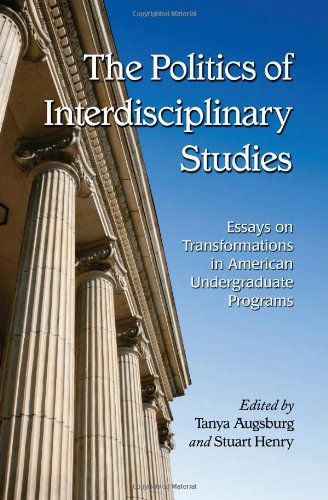 The Politics of Interdisciplinary Studies: Essays on Transformations in American