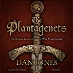 The Plantagenets: The Warrior Kings and Queens Who Made England | Dan Jones