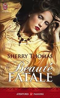 La trilogie Fitzhugh, tome 1 : Beauté fatale par Sherry Thomas