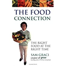 The Food Connection: The Right Food at the Right Time by Sam Graci (2006-04-28)