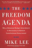 The Freedom Agenda: Why a Balanced Budget Amendment is Necessary to Restore Constitutional Government