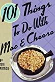 : 101 Things to Do with Mac & Cheese