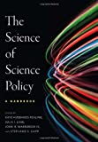 The Science of Science Policy: A Handbook (Innovation and Technology in the World E)