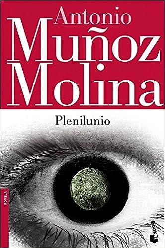 Plenilunio (Biblioteca Antonio Muñoz Molina): Amazon.es: Muñoz Molina, Antonio: Libros