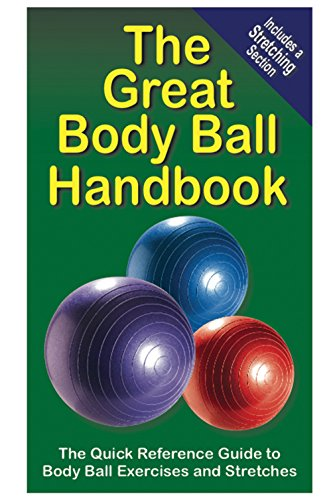 The Great Body Ball Handbook by Productive Fitness Publishing